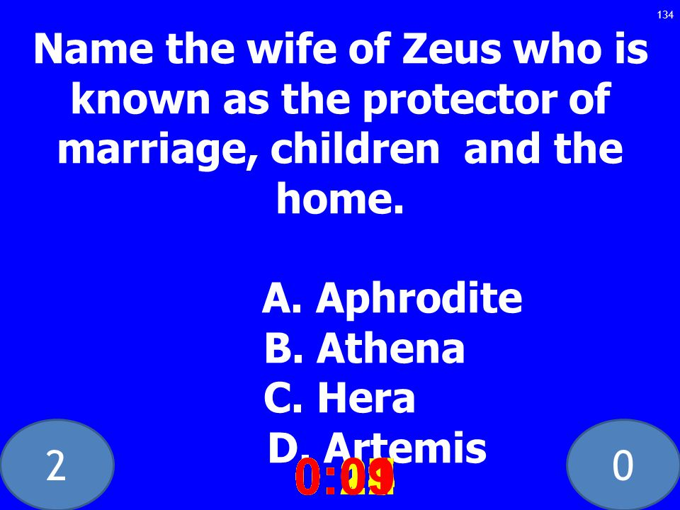 20 Name the wife of Zeus who is known as the protector of marriage, children and the home.