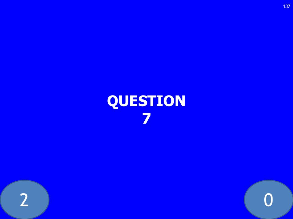 20 QUESTION 7 137