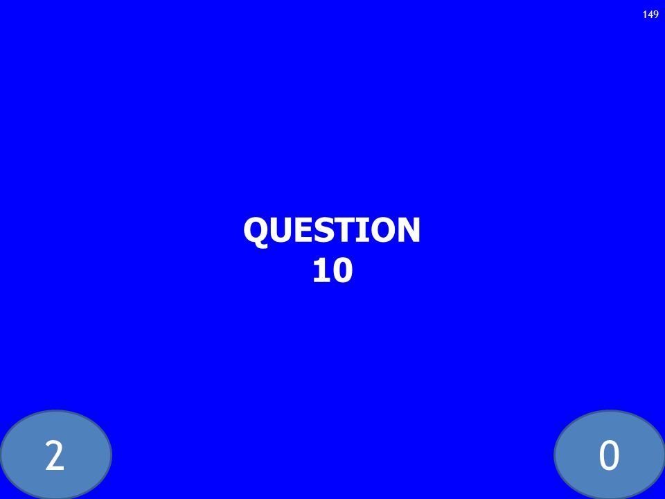 20 QUESTION 10 149