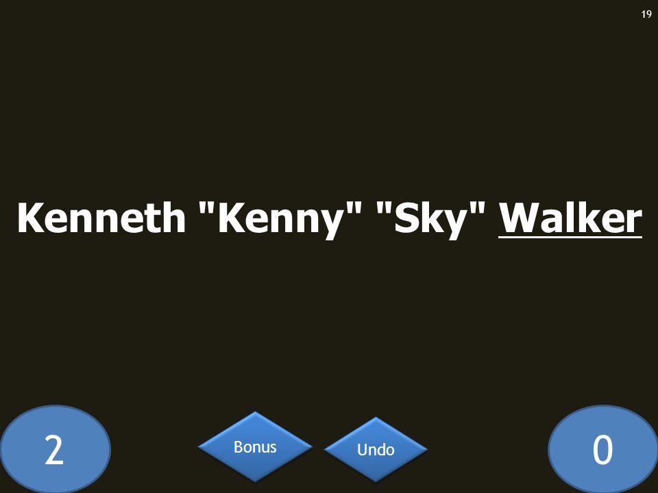 20 Kenneth Kenny Sky Walker 19 Undo Bonus