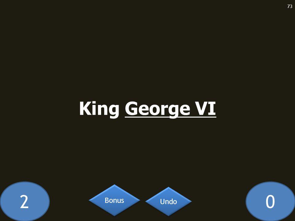 20 King George VI 73 Undo Bonus