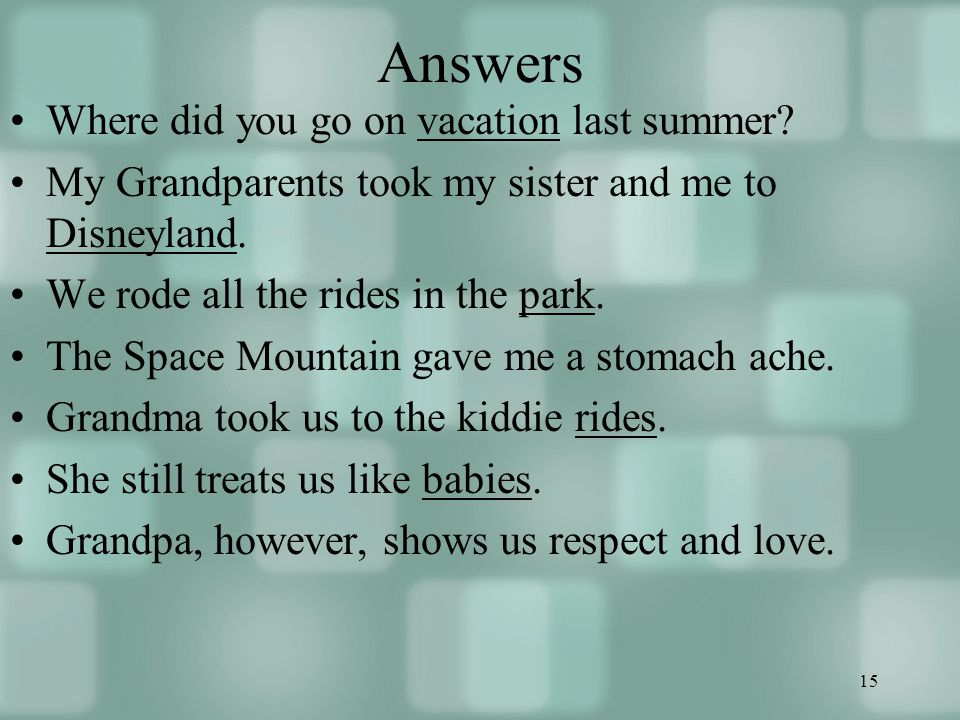 15 Answers Where did you go on vacation last summer.
