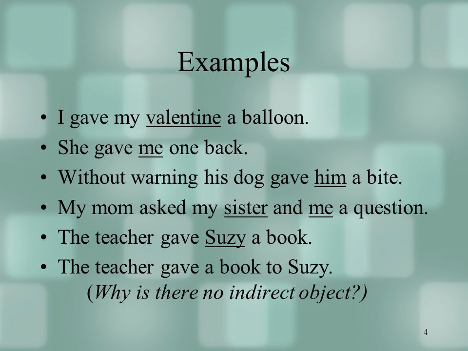 4 Examples I gave my valentine a balloon. She gave me one back.