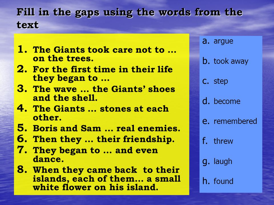 Fill in the gaps using the words from the text 1. 1.