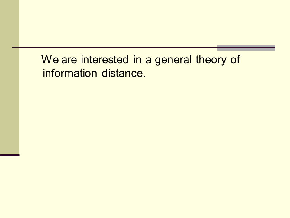 Normalizing Information distance measures the absolute information distance between two objects.
