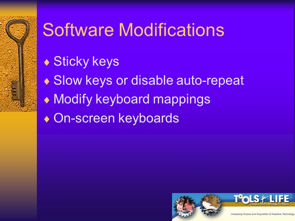 Windows' Accessibility Features  Mouse: pointers, speed and trails  Display: resolution settings, high contrast etc., Magnifier (XP)  Cursor: repeat rate or delay and blink rate  Keyboard options: sticky keys, filter keys and toggle keys, onscreen keyboard (XP).