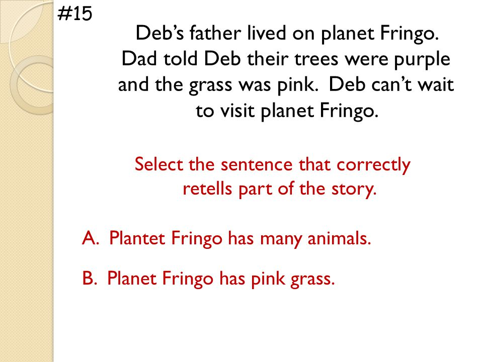 Deb's father lived on planet Fringo. Dad told Deb their trees were purple and the grass was pink.
