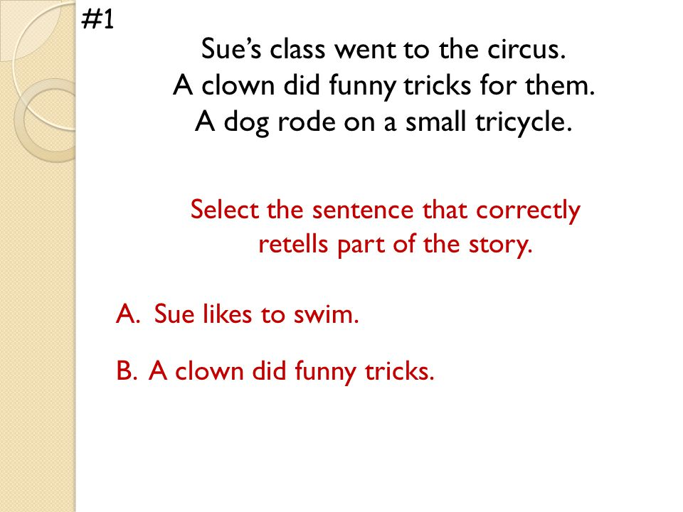 Sue's class went to the circus. A clown did funny tricks for them.