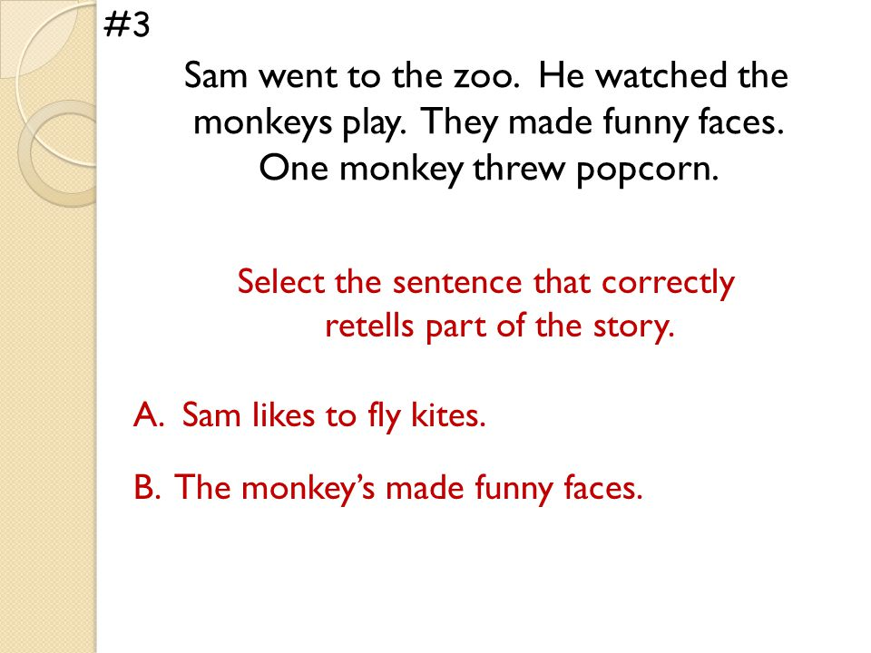 Sam went to the zoo. He watched the monkeys play.