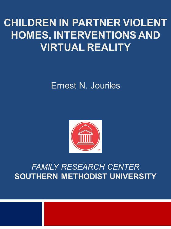 Project Support ■Empirically-based treatment designed to reduce conduct problems among children aged 4-9 exposed to frequent and severe domestic violence ■Families who sought shelter at a domestic violence agency ■Clinical levels of conduct problems ■Applicable to other families (not just shelter families) in which violence is an issue