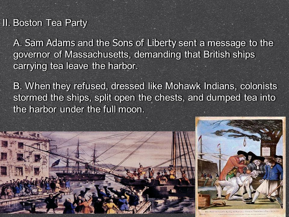 II. Boston Tea Party A.