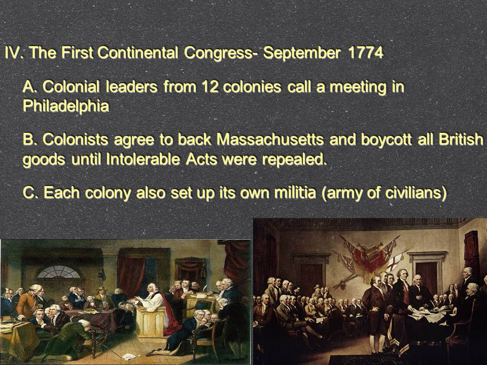IV. The First Continental Congress- September 1774 A.