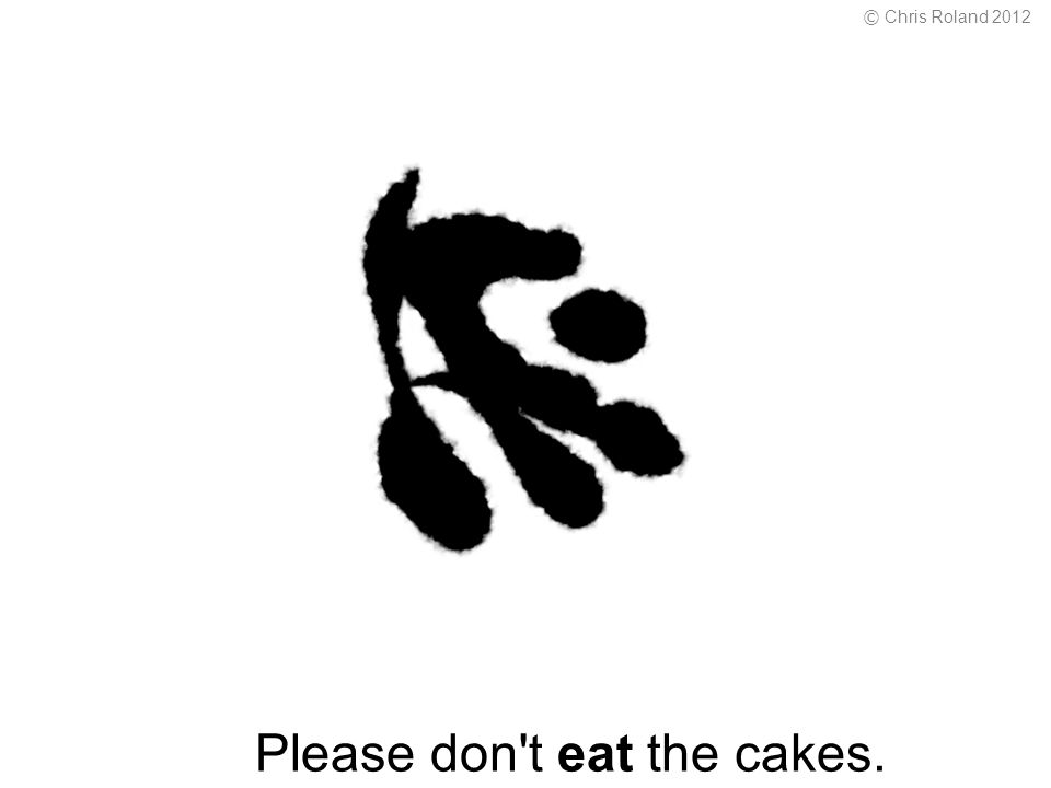 Please don t eat the cakes. © Chris Roland 2012