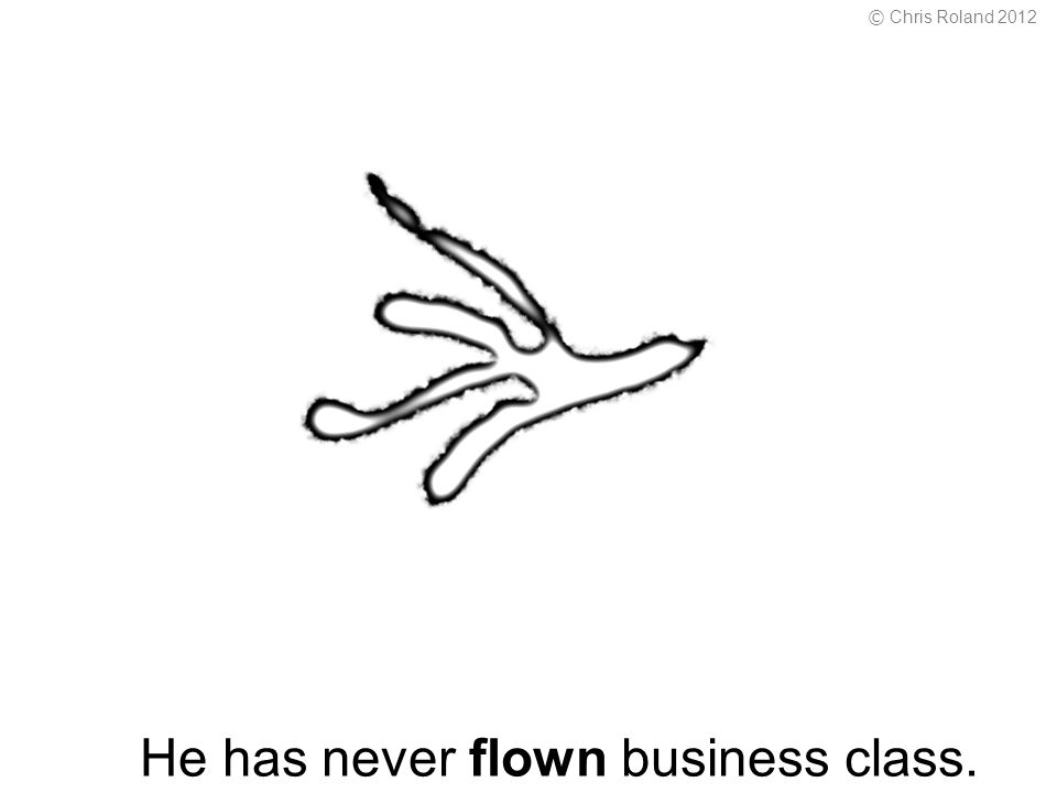 He has never flown business class. © Chris Roland 2012