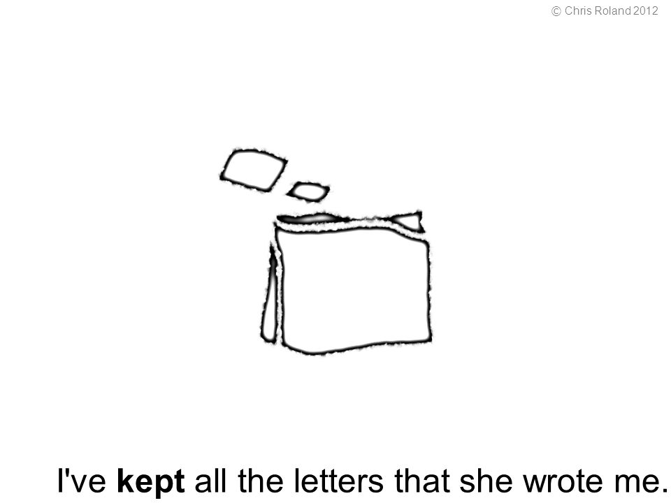 I ve kept all the letters that she wrote me. © Chris Roland 2012