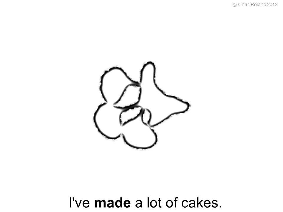 I ve made a lot of cakes. © Chris Roland 2012