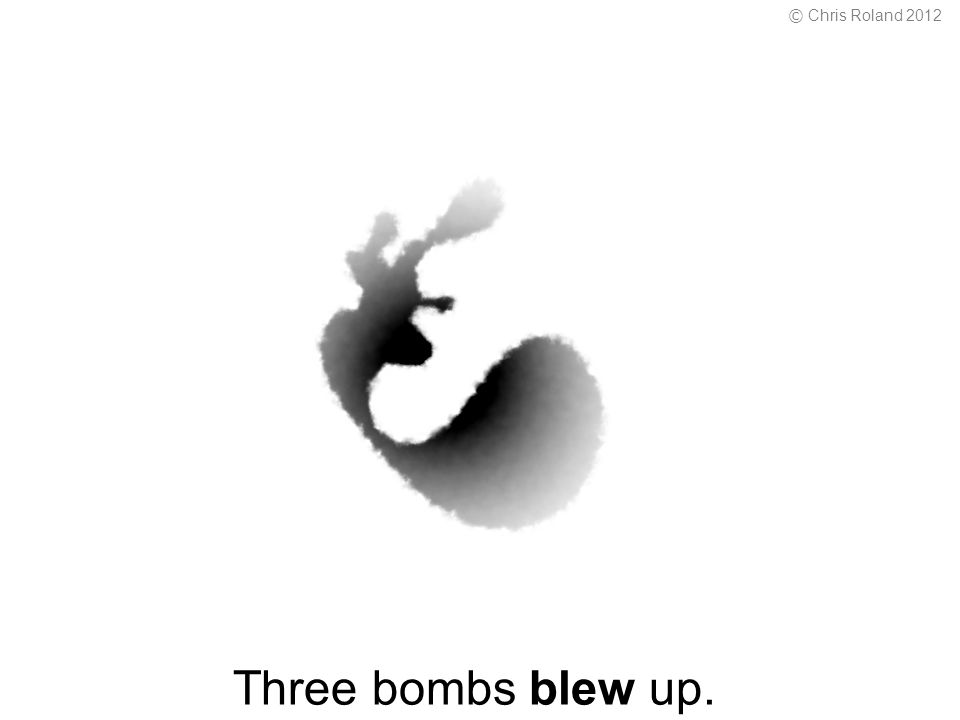 Three bombs blew up. © Chris Roland 2012