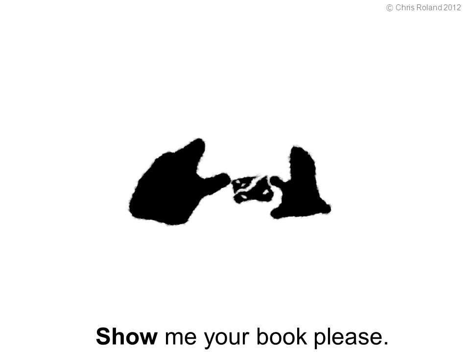 Show me your book please. © Chris Roland 2012