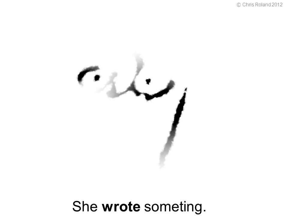 She wrote someting. © Chris Roland 2012