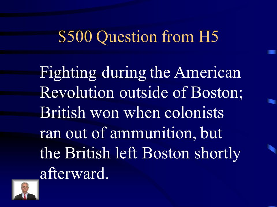 $400 Answer from H5 What is the Battle of Yorktown