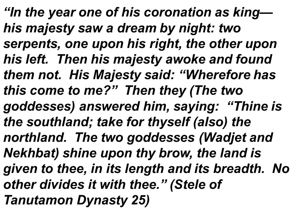In the year one of his coronation as king— his majesty saw a dream by night: two serpents, one upon his right, the other upon his left.