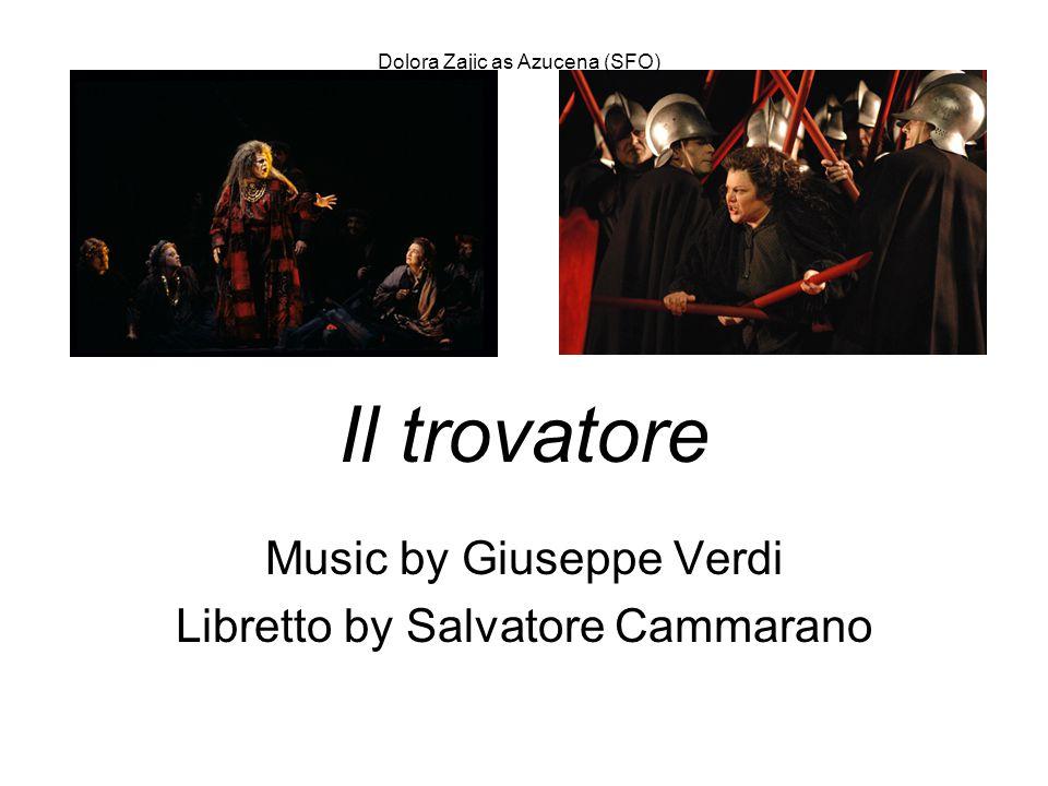Il trovatore Music by Giuseppe Verdi Libretto by Salvatore Cammarano Dolora Zajic as Azucena (SFO)