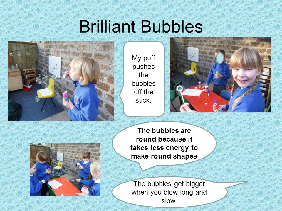 Brilliant Bubbles My puff pushes the bubbles off the stick.