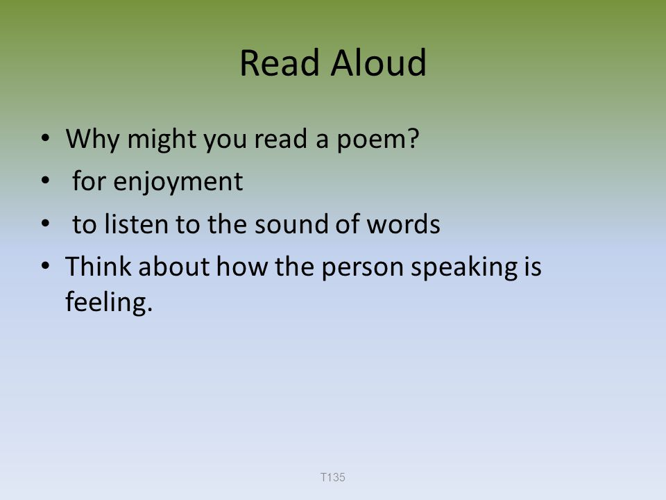 Read Aloud Why might you read a poem.