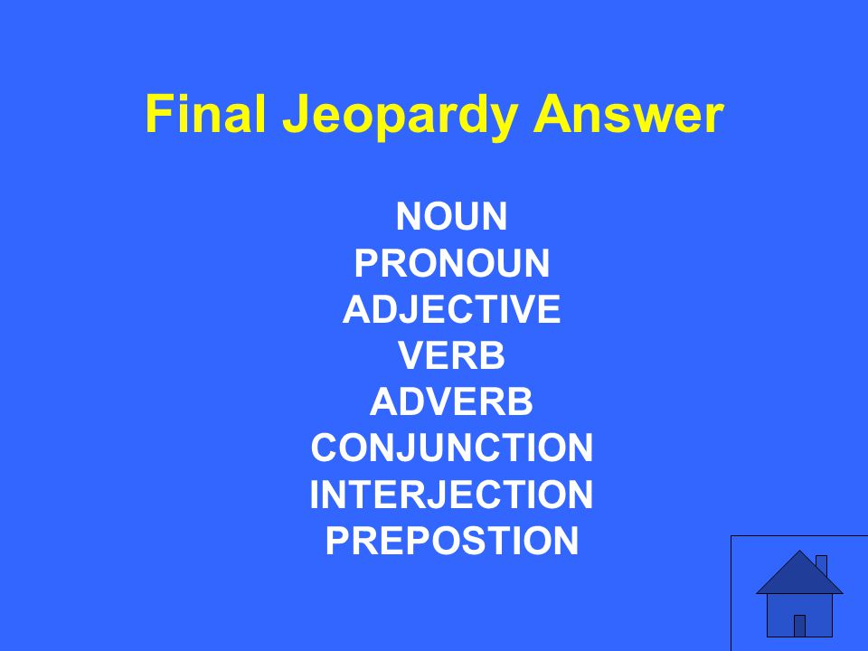 Name the 8 parts of speech in our language