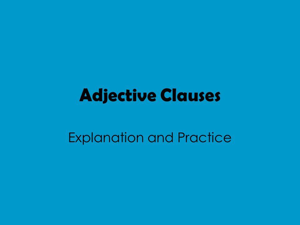 What is an Adjective.An Adjective describes a noun.