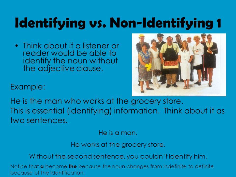 Identifying vs.