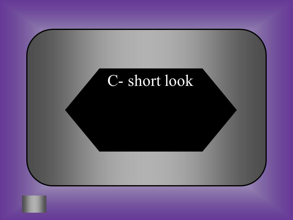 C- short look