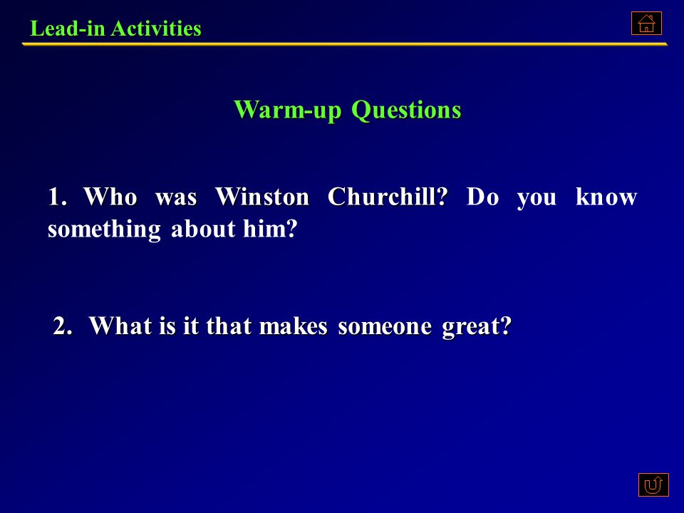 Lead-in Activities 1.Who was Winston Churchill.1.Who was Winston Churchill.