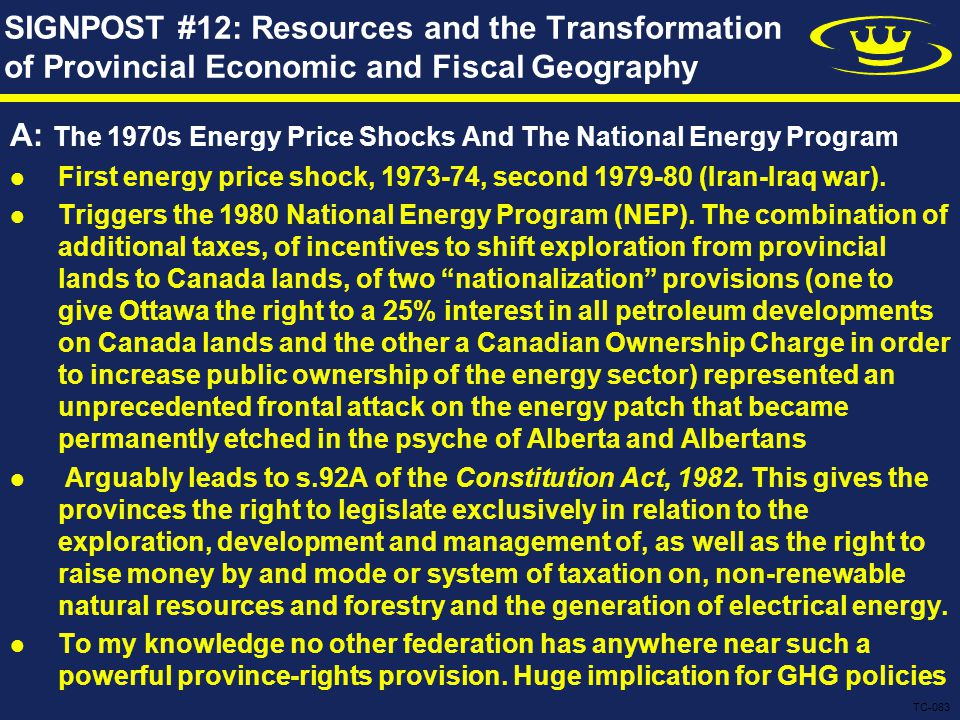 SIGNPOST #12: Resources and the Transformation of Provincial Economic and Fiscal Geography A: The 1970s Energy Price Shocks And The National Energy Program First energy price shock, 1973-74, second 1979-80 (Iran-Iraq war).