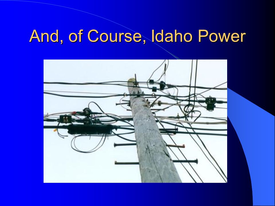 And, of Course, Idaho Power