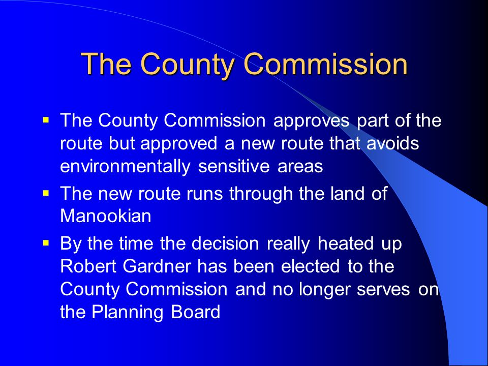 The County Commission  The County Commission approves part of the route but approved a new route that avoids environmentally sensitive areas  The ne