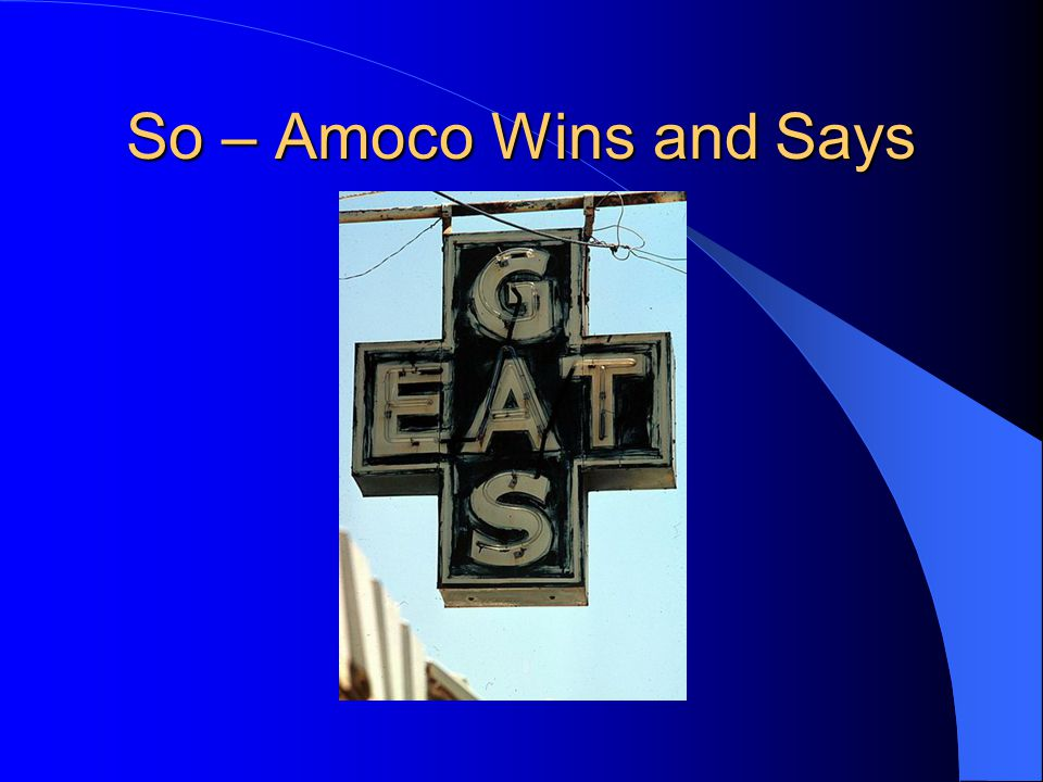 So – Amoco Wins and Says