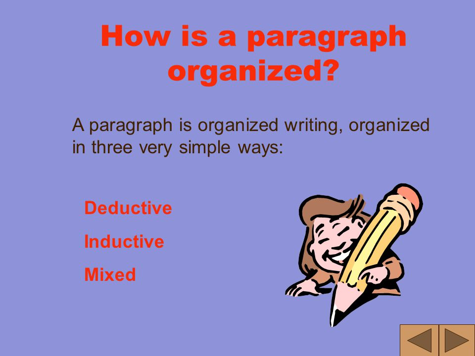 "What is a paragraph? Answer: Organized Writing Hey! Isn't this the same answer for ""What is an essay?"" Yes, but it is organized differently."
