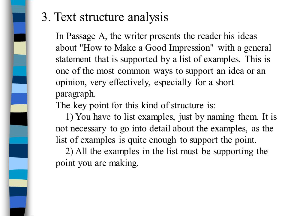 3. Text structure analysis In Passage A, the writer presents the reader his ideas about