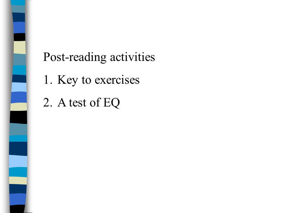 Post-reading activities 1.Key to exercises 2.A test of EQ