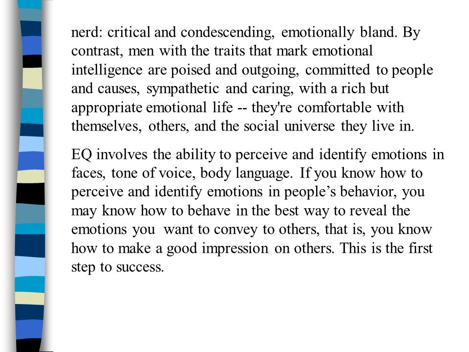nerd: critical and condescending, emotionally bland.
