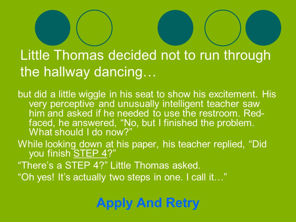 Little Thomas was still a little confused about what to do but he trusted his gorgeous teacher when she told him to pick a strategy that he understood and that felt right to him.