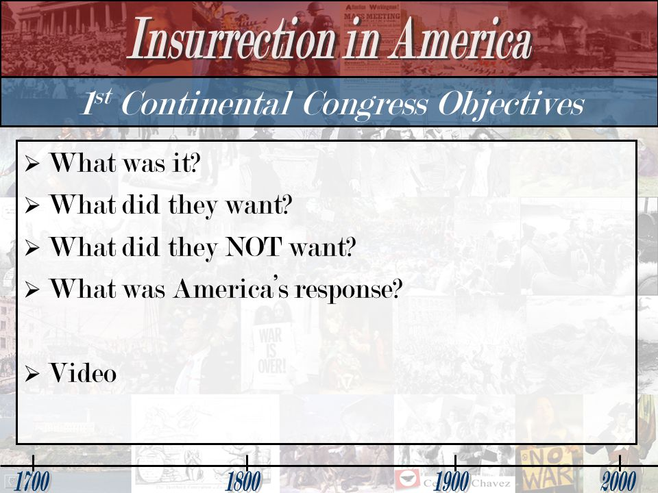1 st Continental Congress Objectives   What was it.