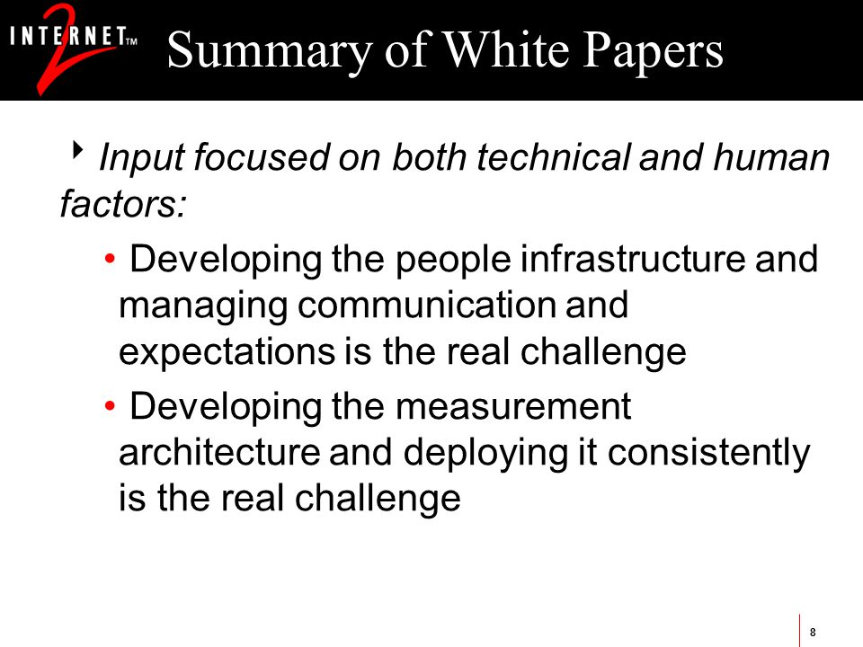8 Summary of White Papers  Input focused on both technical and human factors: Developing the people infrastructure and managing communication and exp