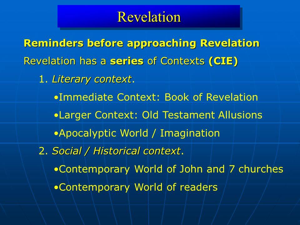 RevelationRevelation Reminders before approaching Revelation Revelation has a series of Contexts(CIE) Revelation has a series of Contexts (CIE) Literary context 1.