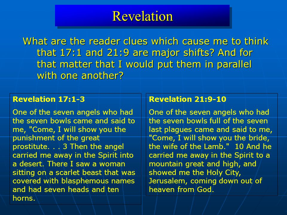 RevelationRevelation What are the reader clues which cause me to think that 17:1 and 21:9 are major shifts? And for that matter that I would put them