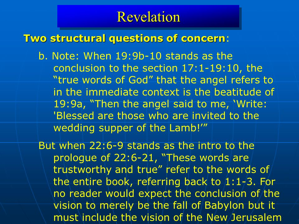 RevelationRevelation Two structural questions of concern Two structural questions of concern: b. Note: When 19:9b-10 stands as the conclusion to the s