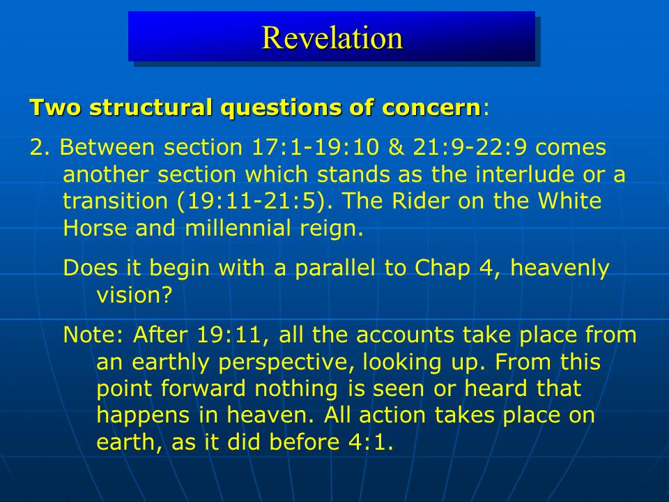 RevelationRevelation Two structural questions of concern Two structural questions of concern: 2. Between section 17:1-19:10 & 21:9-22:9 comes another