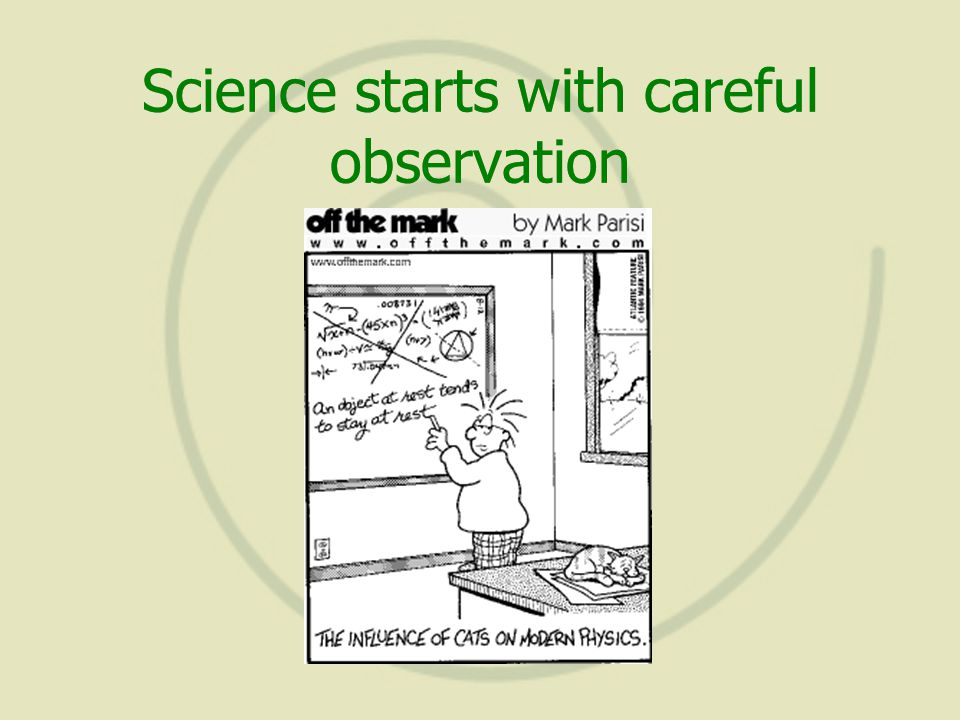 Science starts with careful observation