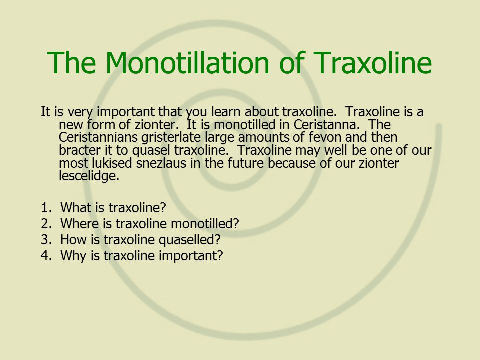 The Monotillation of Traxoline It is very important that you learn about traxoline.